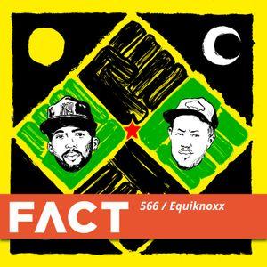 FACT mix 566: Equiknoxx (Aug '16)