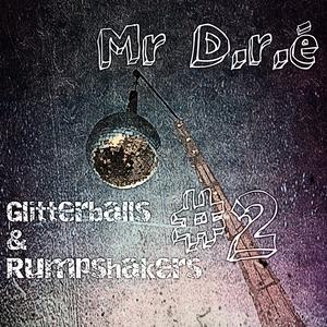 Glitterballs & Rumpshakers #2
