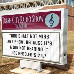 Trash City Radio Show, June the 27th 2017, presented by DJ Joe Rebel