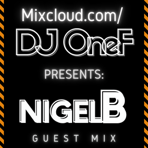 Guest Mix 013 - DJ OneF Presents: DJ Nigel B