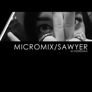 RENAN ALVES PODCAST / MICROMIX/SAWYER