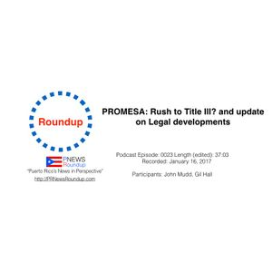 Roundup: Rush to Title III?; Update on legal challenges to PROMESA