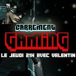 Carrément Gaming du 24/03/16
