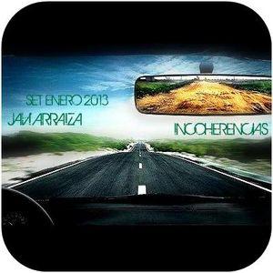 "Javi Arraiza - SET ENERO 2013 - ""Incoherencias"""