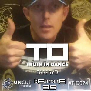 Farpsyd presents bEatroutE - volume 35  (Guest Dj Set#TID074 premiered Truth In Dance 03/10/18)