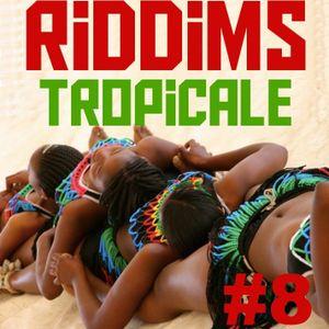 Riddims Tropicale #8