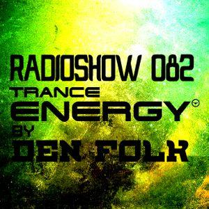 Den Folk - Trance Energy (Episode 082) [14.07.17]