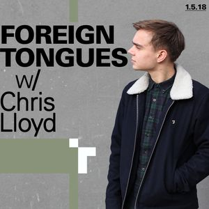 Foreign Tongues with Chris Lloyd - 1 May 2018