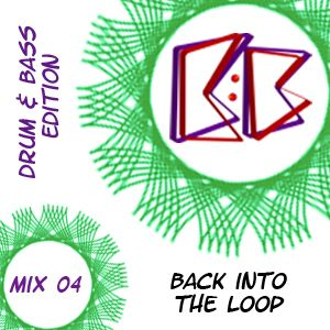 Back into the Loop Mix 04 - Drum & Bass Edition