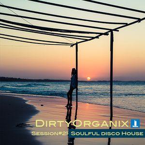 DirtyOrganix #21 SoulfulDiscoHouse Session