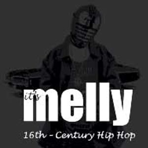 It's Melly - 16th Century Hip Hop - 2 of 2