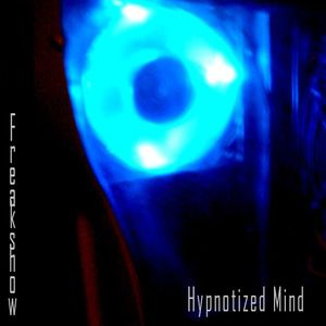 Freakshow - Hypnotized Mind