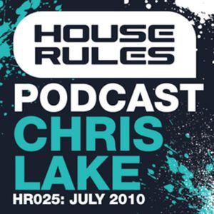 House Rules 025: Chris Lake - July 2010