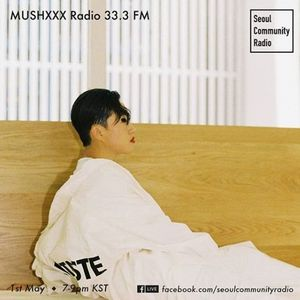 SCR Resident: MUSHXXX RADIO 33.3FM (May 1, 2018)