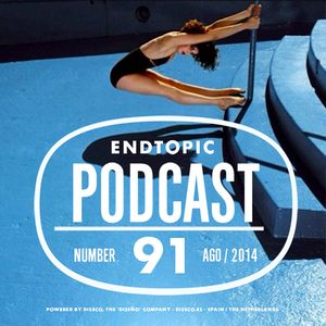 Endtopic Podcast Ago14 by Jose Castellano