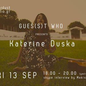 Gues(s)t Who #47 | Katerine Duska, Indie Pop/Folk Singer/Songwriter | 13.09.13