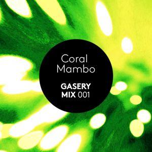 Coral Mambo | GASERY MIX 001