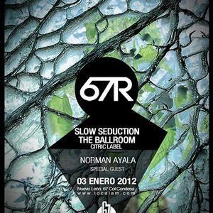 Slow Seduction. @ AM 67R Citric Nite'