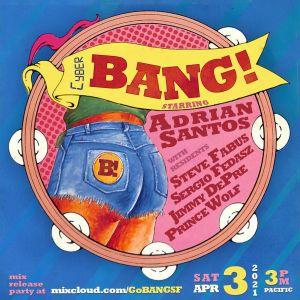 Go BANG!'s Steve Fabus for Cyber BANG! April 2021