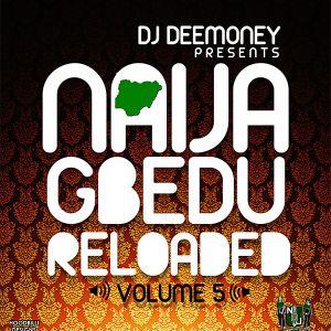 DJ Dee Money presents Naija Gbedu Reloaded Vol.5