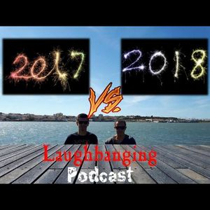 Laughbanging Podcast #82: 2017-2018