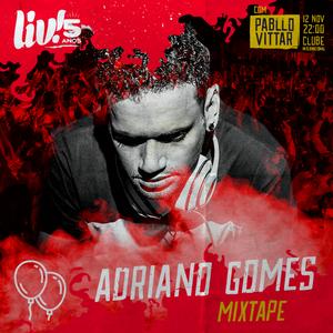 LIV! 5 ANOS // Adriano Gomes Mix