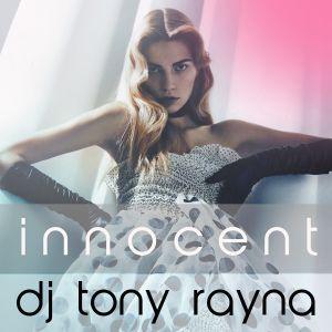 Dj Tony Rayna The Innocent mix