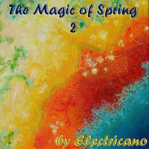 Electricano pres. 'The Magic of Spring 2' mixed compilation (Spring 2011)