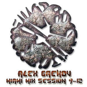Alex Grekov Miami Mix Session 9-12