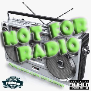 NOT FOR RADIO PT. 15 (NEW HIP HOP)