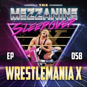 Episode 58: WrestleMania X