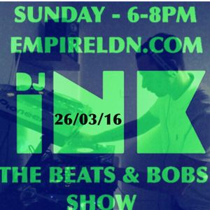 DJ Ink The Beats & Bobs show, Rec live on Empire London 26/03/17