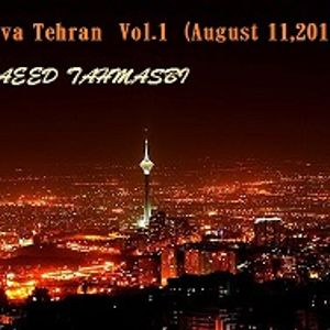 Viva Tehran  Vol.1  mix by Saeed Tahmasbi(August 11,2011)
