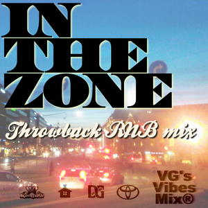 VG VIBES MIX VOL 4 IN THE ZONE THROWBACK RNB MIX 2K12