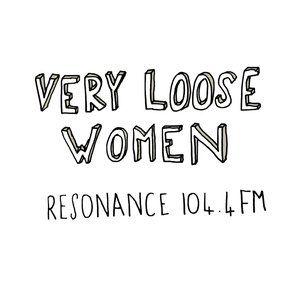 Very Loose Women - 22nd June 2016
