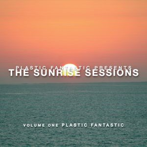 The Chill Out Tent - Sunrise Sessions - Plastic Fantastic