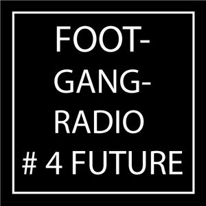 FootGangRadio #4 - Future