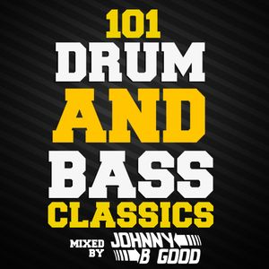 Johnny B Good - 101 Drum N Bass Classics - 2013