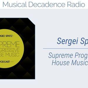 Sergei Spatz — Supreme Progressive House Music Podcast #006