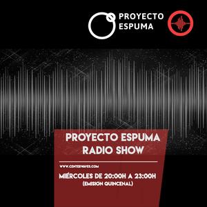 Proyecto Espuma Radio Show - Capítulo 10