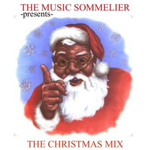 "THE MUSIC SOMMELIER -presents- "" THE NUTTY NON CRACKER CHRISTMAS MIX"" A URBAN LEGEND"