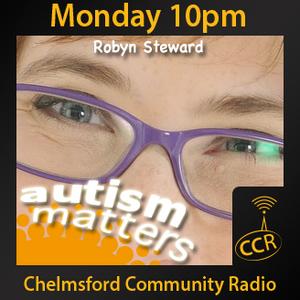 Autism Matters - @robyn_steward - Robyn Steward - 23/03/15 - Chelmsford Community Radio