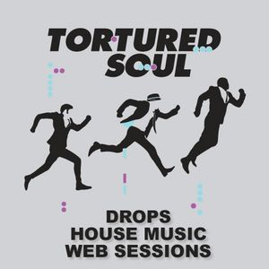Drops House Music Web Sessions - Tortured Soul
