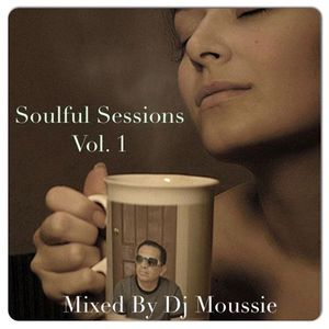 Soulful Sessions Vol.1 - Mixed By Dj Moussie