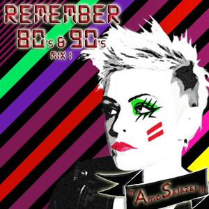 Remember 80's & 90's Mix I (by AmoSalazar)