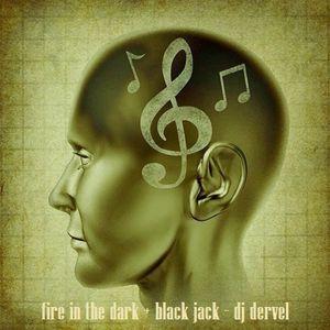 fire in the dark + black jack...