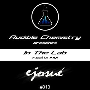 In The Lab: Episode 013 ft. Ejosue