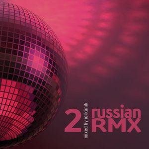 [CD224] Russian RMX 2 [mixed by Юrkanik] 2018