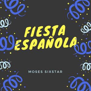 Moses SixStar - Fiesta Española