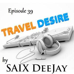 Travel Desire Radio Show episode 39
